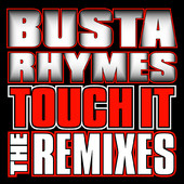 Busta Rhymes | Touch It Remixes - Single